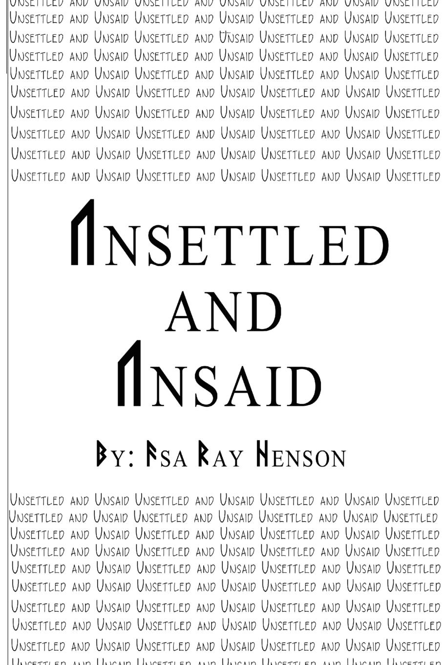 Unsettled and Unsaid As a book of excerpts/private pieces opening up to an upcoming...