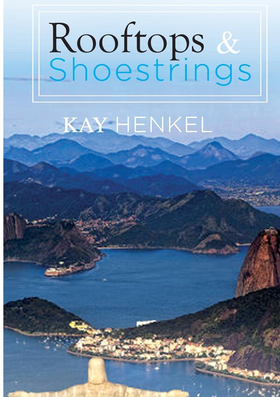 Kay Henkel Rooftops . Shoestrings цена 2017