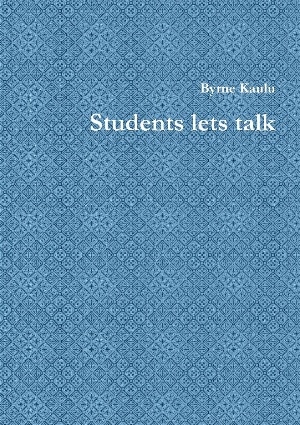 Byrne Kaulu Students Lets Talk