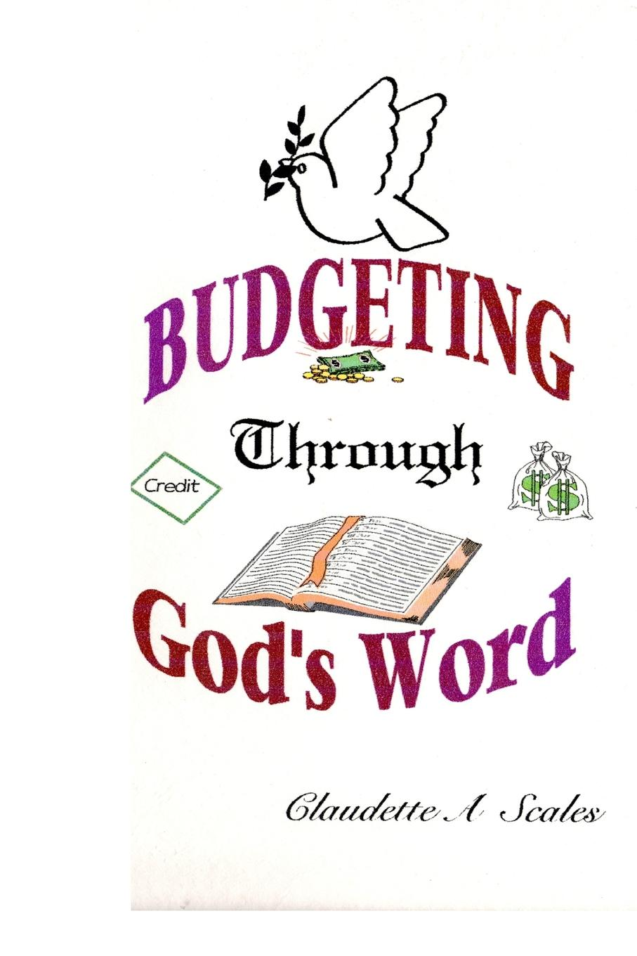 BUDGETING THROUGH GOD.S WORD This book encourages budgeting as a way of life. It encourages...