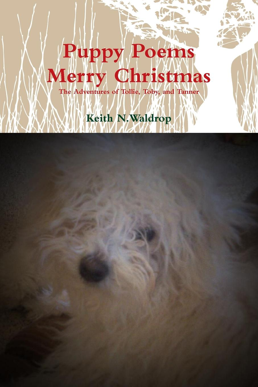 Keith Waldrop Puppy Poems Merry Christmas toby keith sudbury