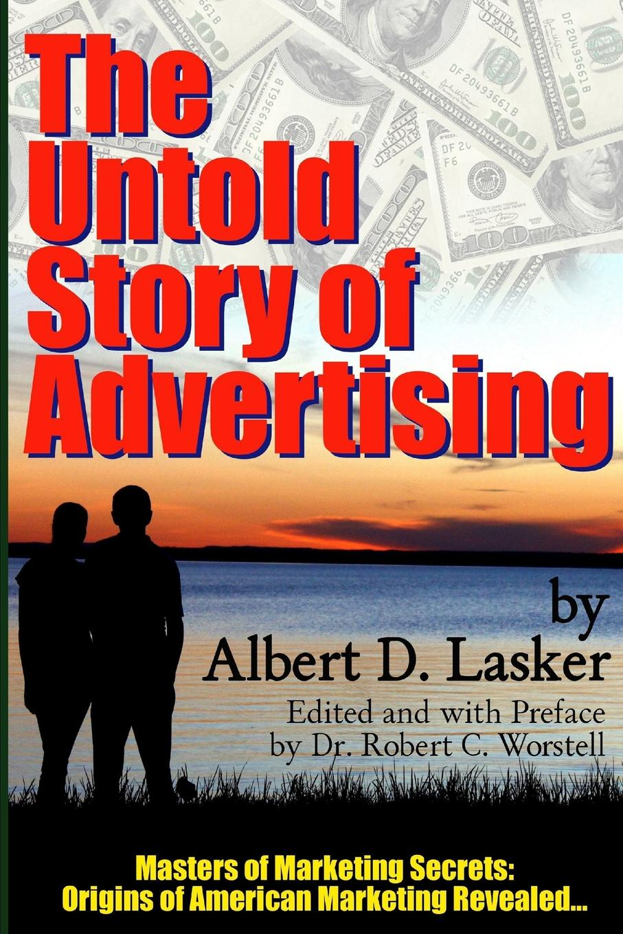 The Untold Story of Advertising - Masters of Marketing Secrets. Origins of American Marketing Revealed... Albert Davis Lasker started out as a newspaper reporter when still...
