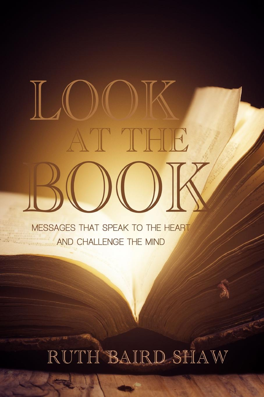 Ruth Baird Shaw Look at the Book ruth scofield wonders of the heart