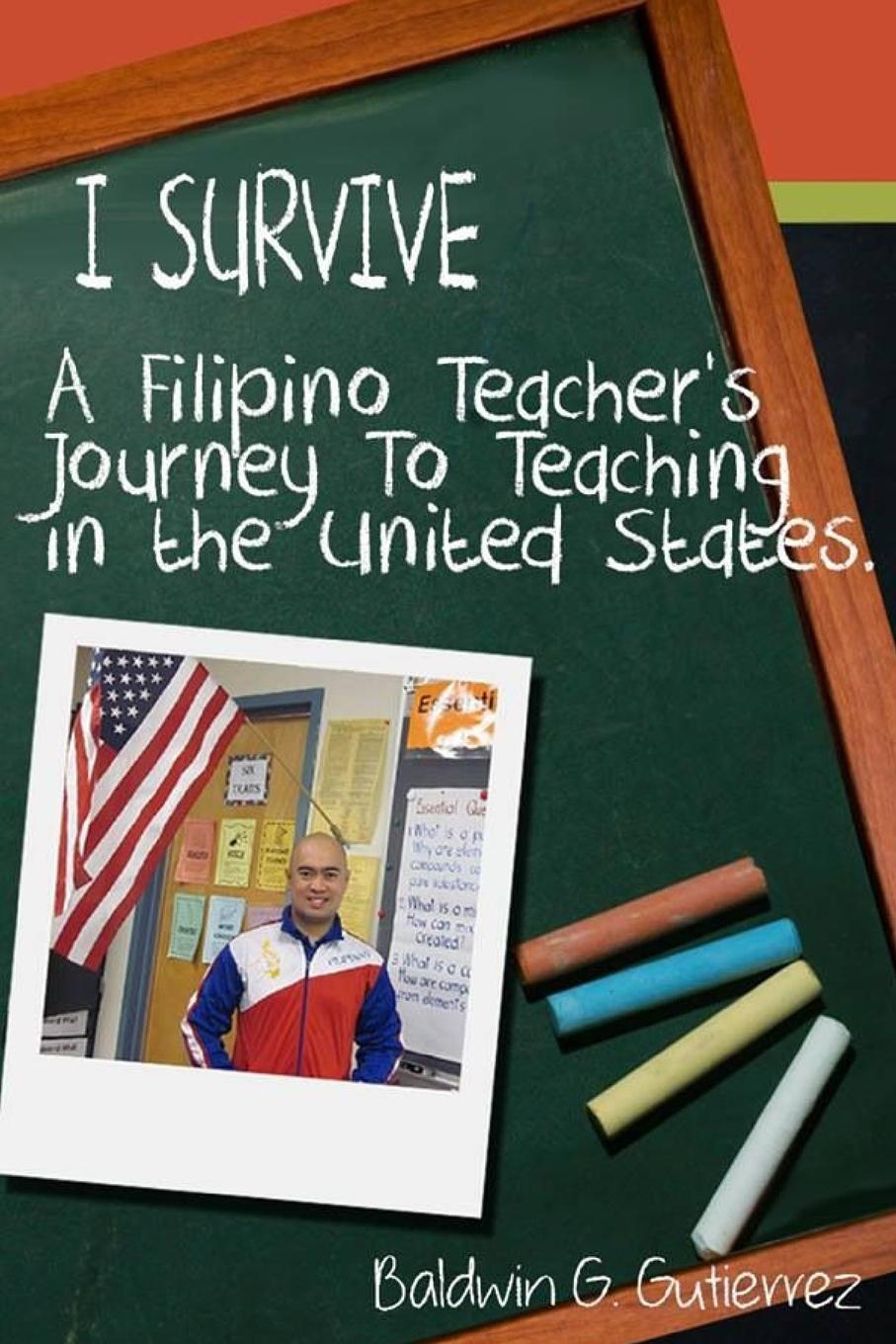 Baldwin Gutierrez I Survive (a Filipino Teacher.s Journey to Teaching in the United States) journey to athens intermediate the united states olympic committee activity book