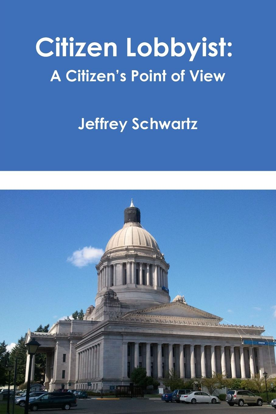 "Citizen Lobbyist. A Citizen.s Point of View ""Citizen Lobbyist"" explores what it takes to influence..."