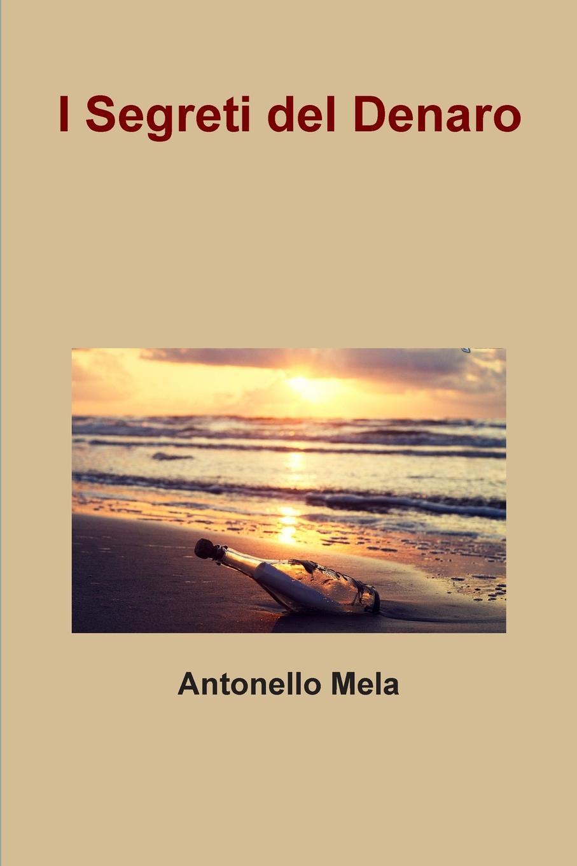 Antonello Mela I segreti del denaro christian bernard come diventare più sexy inetà adulta attrazione sessuale nell'età adulta