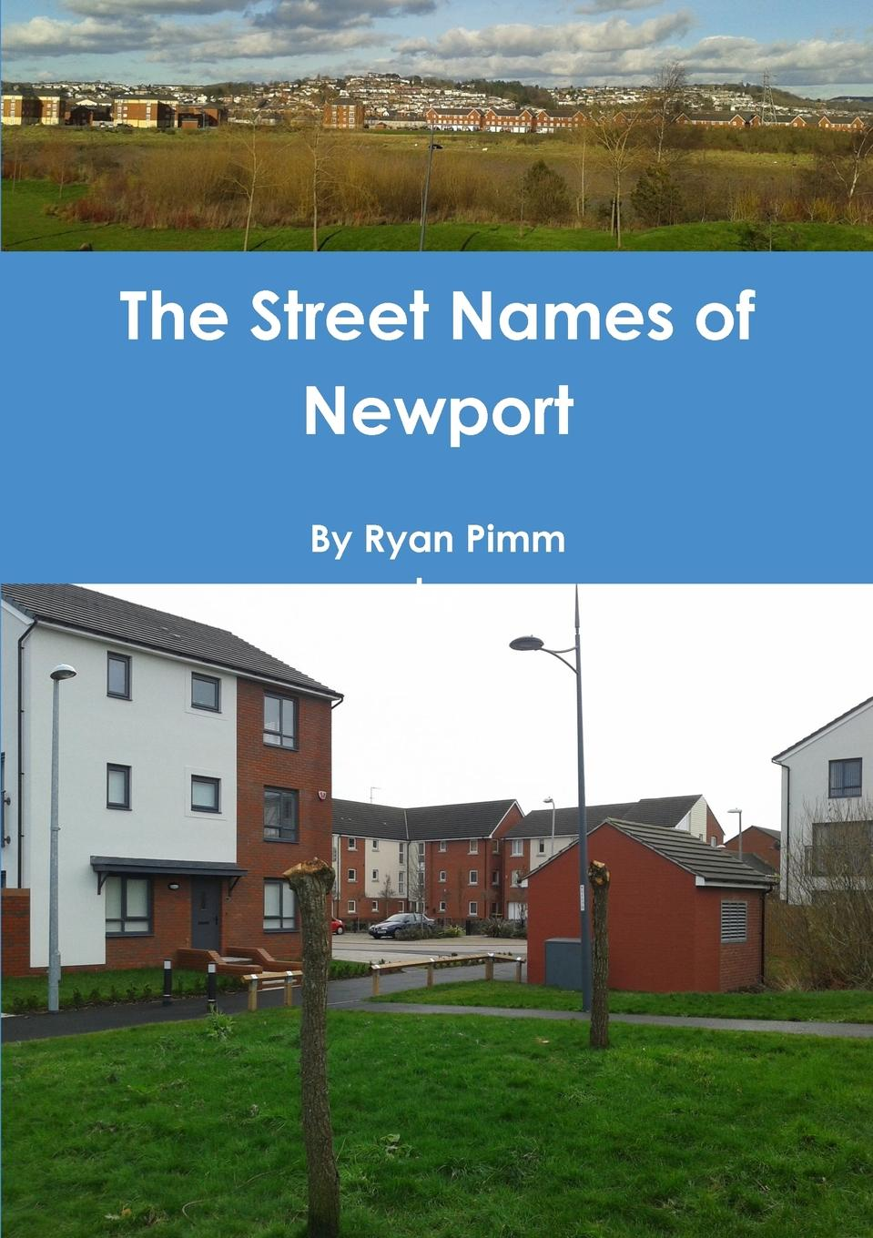 Ryan Pimm The Street Names of Newport