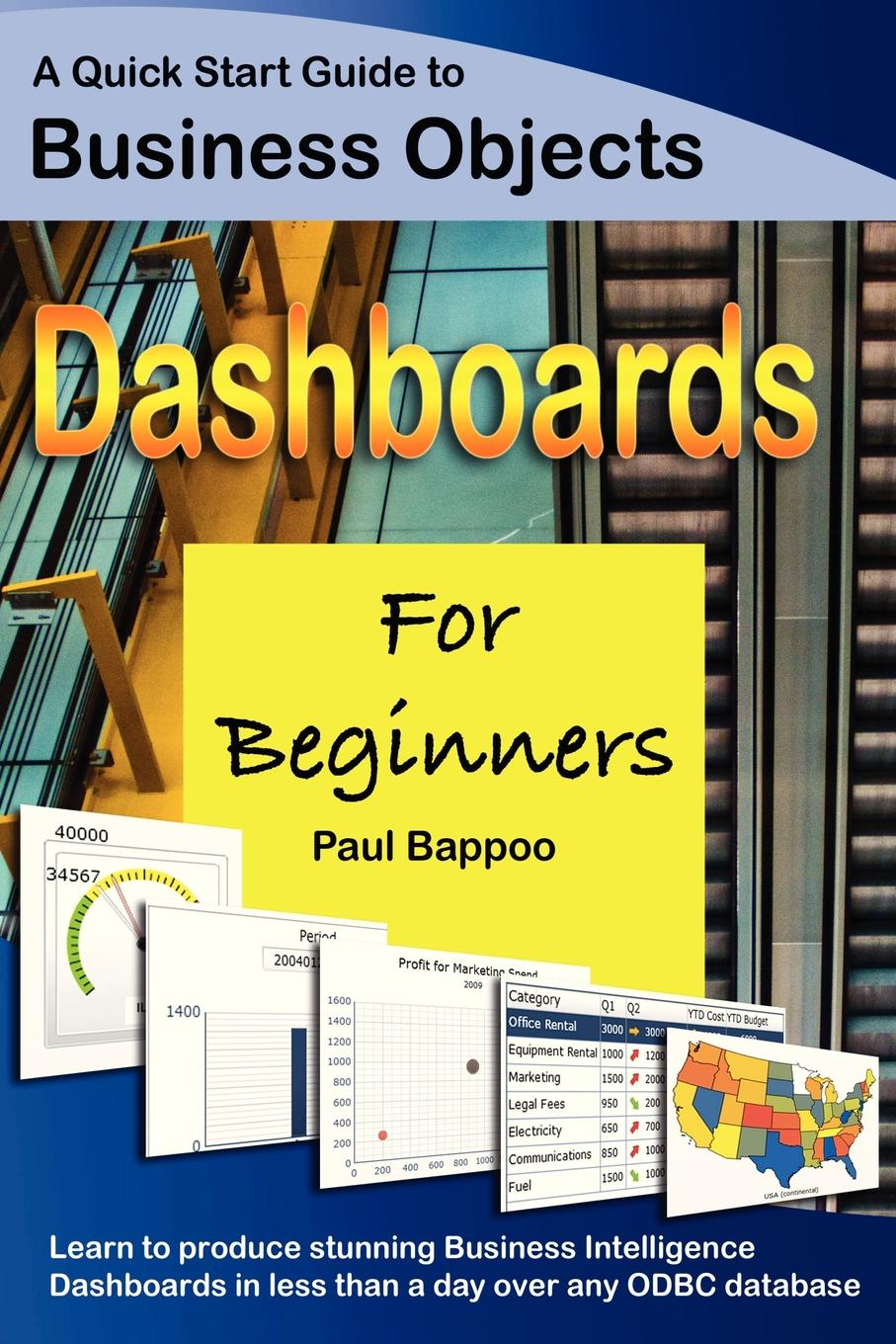 Business Objects Dashboards for Beginners Learn SAP Business Objects Dashboards the quick and easy way! This...
