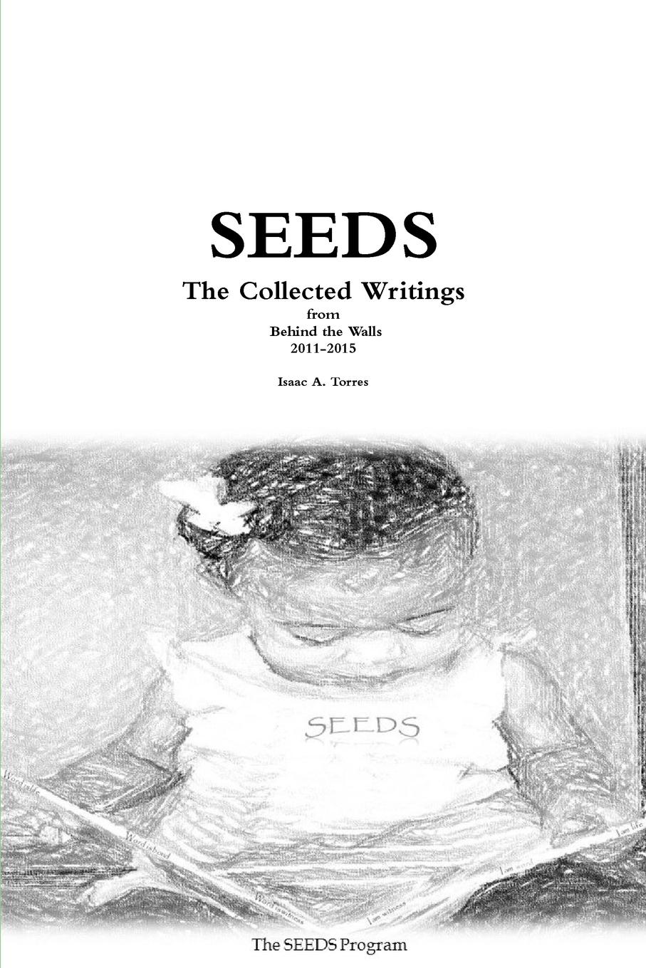Isaac Torres SEEDS. The Collected Writings ten seeds