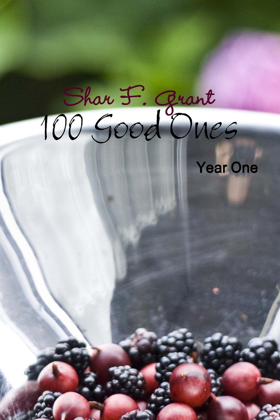 Shar F. Grant 100 Good Ones, Year One jd mcpherson jd mcpherson let the good times roll