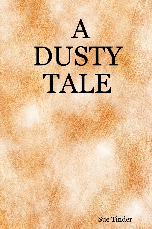 Sue Tinder A Dusty Tale цена