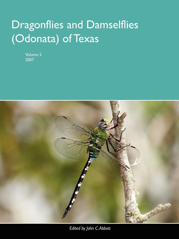 John Abbott Dragonflies and Damselflies (Odonata) of Texas, Volume 2 ahmed zia zaffar jehangir awan and zakir hussain astori boreal odonata of pakistan