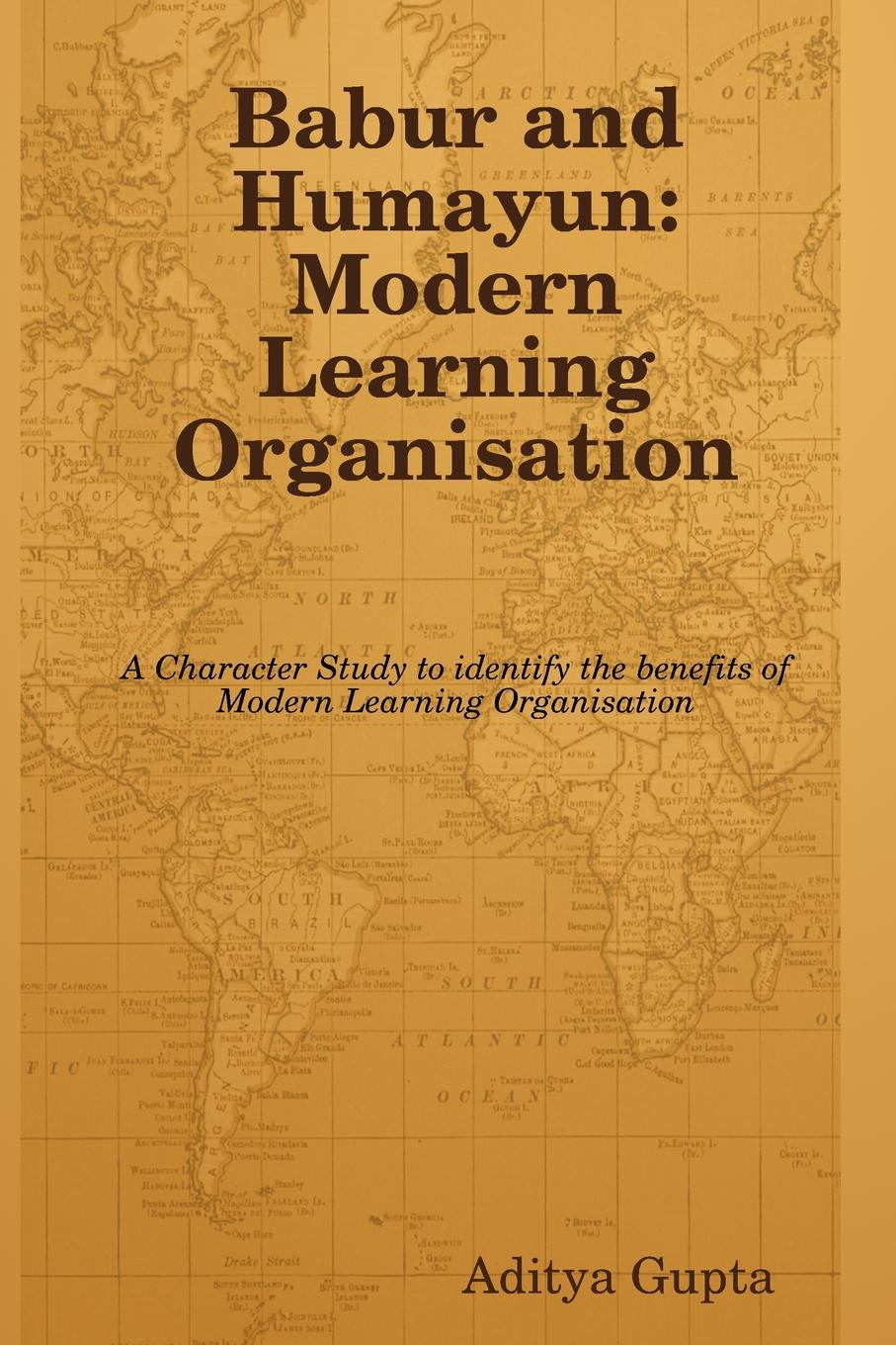 Babur and Humayun. Modern Learning Organisation A must have book for Managers and those who want to enhance their...