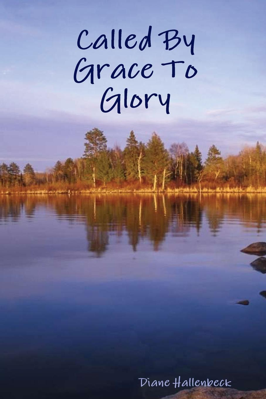 Diane Hallenbeck Called By Grace To Glory shari anton by queen s grace
