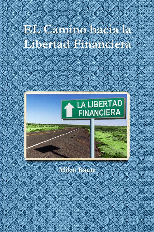 EL Camino hacia la Libertad Financiera Este libro es como un manual para emprendedores, personas que quieran...