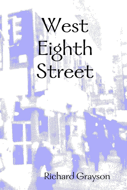 Richard Grayson West Eighth Street цена и фото