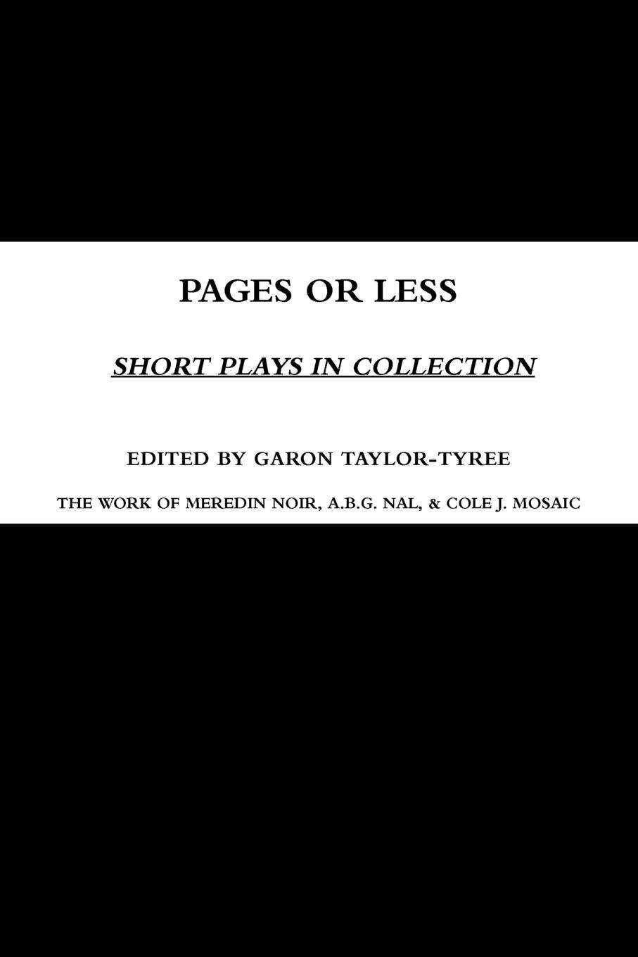 Garon Taylor-Tyree Pages or Less. Short Plays in Collection carolyn gage the very short plays