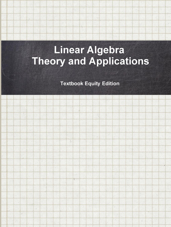 лучшая цена Textbook Equity Edition Linear Algebra Theory and Applications