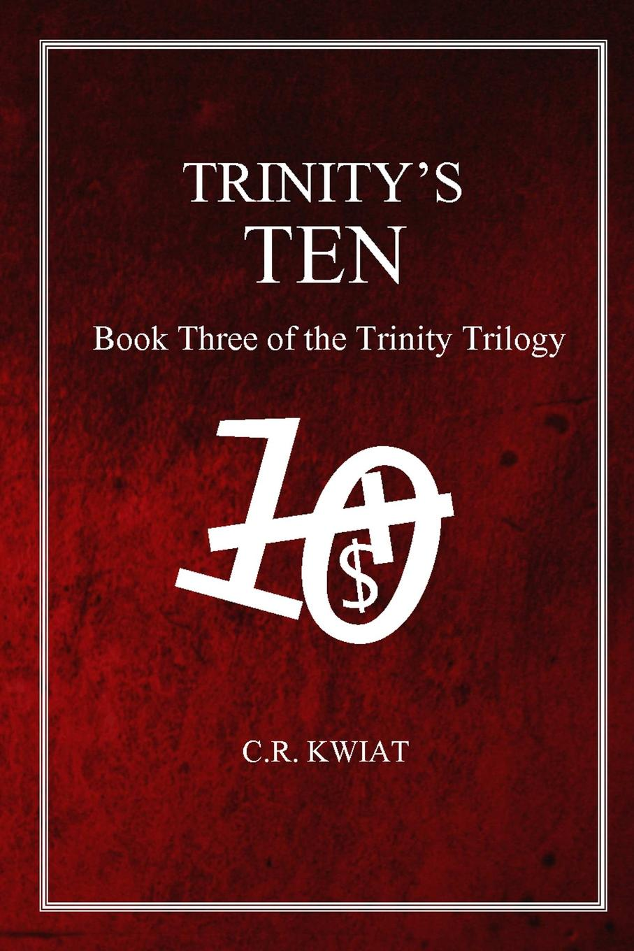 C. R. Kwiat Trinity.s Ten. Book Three of the Trinity Trilogy fingerboard workbook for the ninth tenth and eleventh positions map the viola for good volume 7