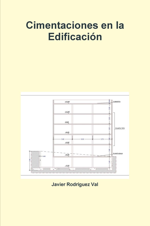 Javier Rodraguez Val Cimentaciones En La Edificacion felix novikov los arquitectos y la arquitectura