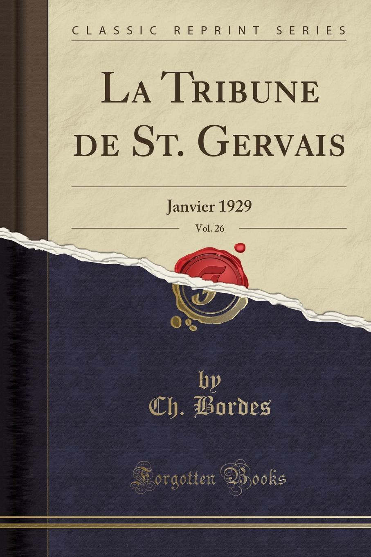 Ch. Bordes La Tribune de St. Gervais, Vol. 26. Janvier 1929 (Classic Reprint) ch h gervais domine in virtute tua