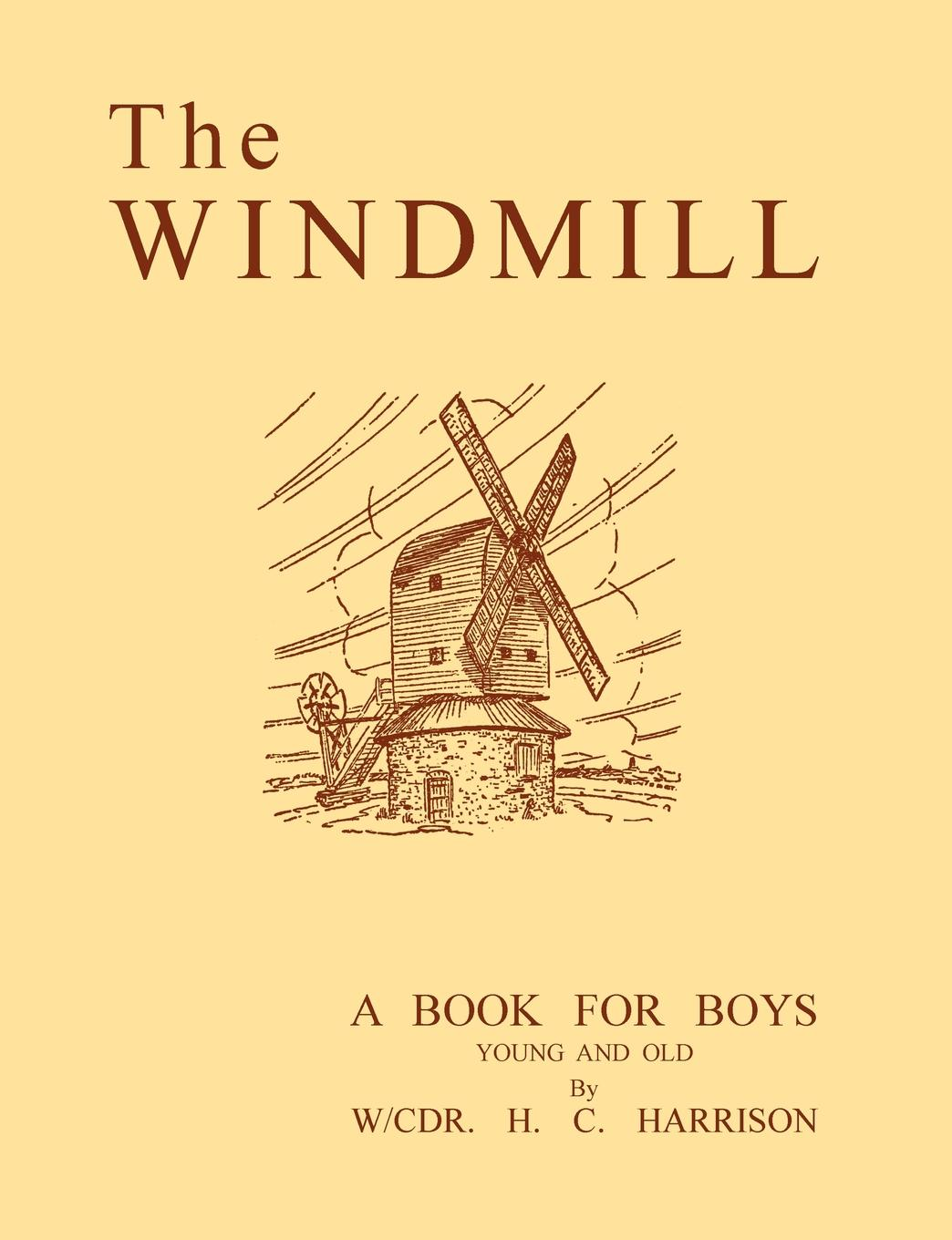 Herbert Harrison The Windmill, a book for boys young and old jan of the windmill