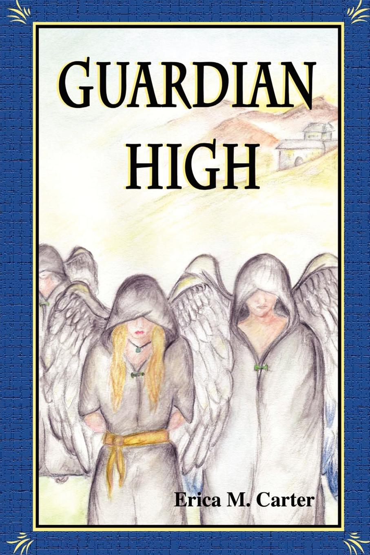 Erica M. Carter Guardian High a j behul the guardian of aurum