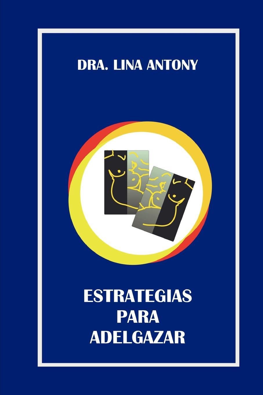 Lina Antony De Jovanovich Estrategias Para Adelgazar le parche edizioni nero su bianco