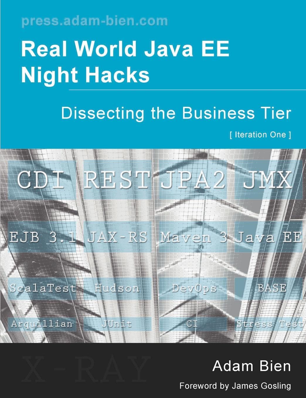 Adam Bien Real World Java Ee Night Hacks Dissecting the Business Tier