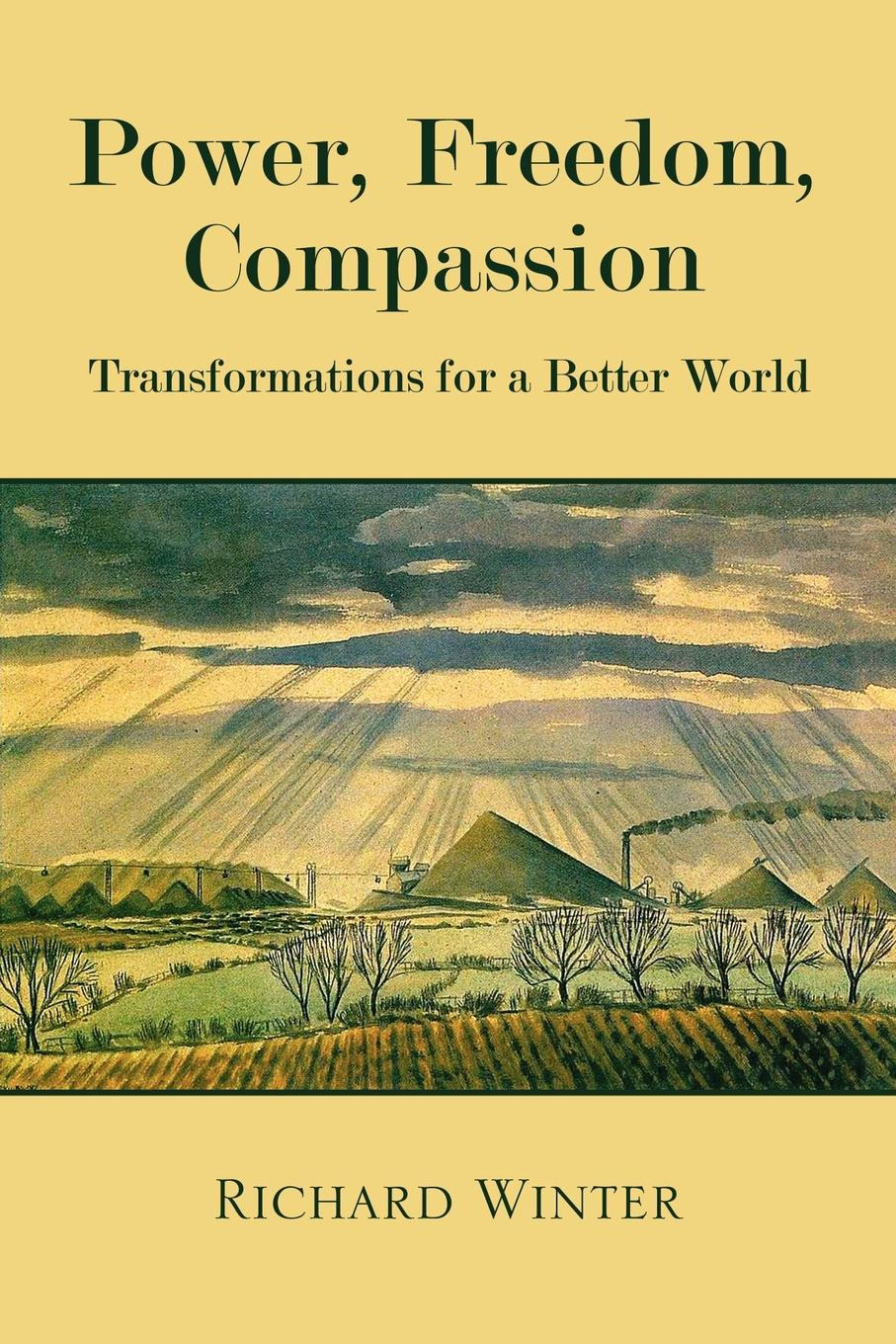 Richard Winter Power, Freedom, Compassion. Transformations for a Better World недорго, оригинальная цена