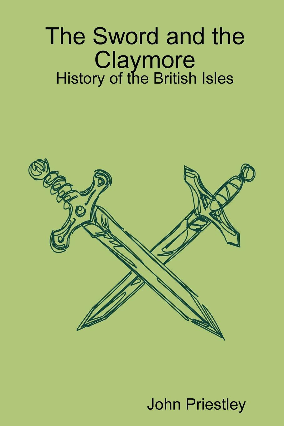 John Priestley The Sword and the Claymore george moore the history of the british revolution of 1688 9