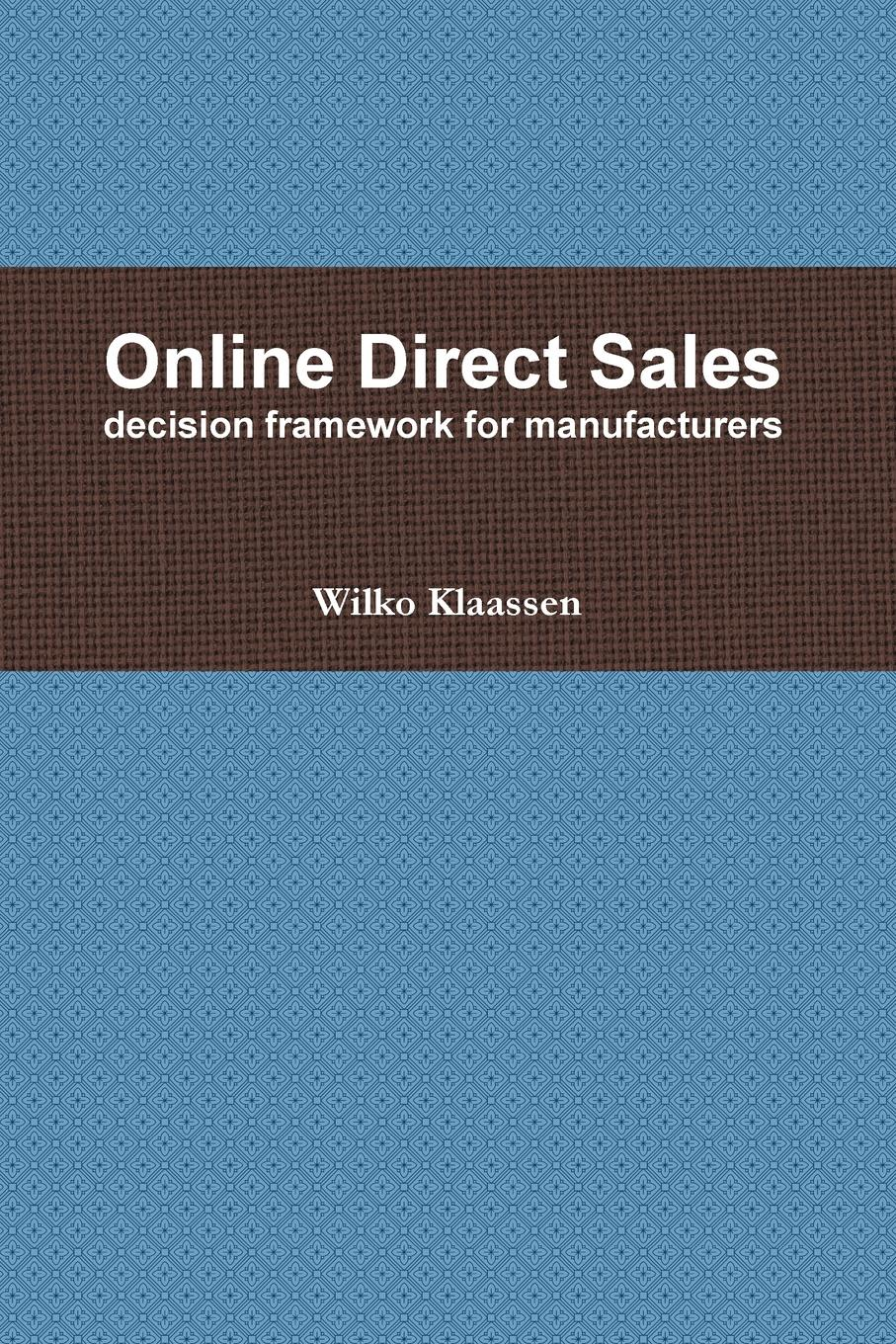 Direct Online Sales Manufacturers of branded durable goods that use the internet to sell...