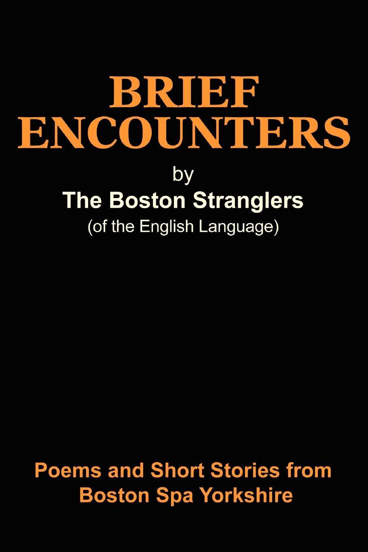 Boston Stranglers, Richard Newman Brief Encounters а а трепененкова stories poems jokes and games