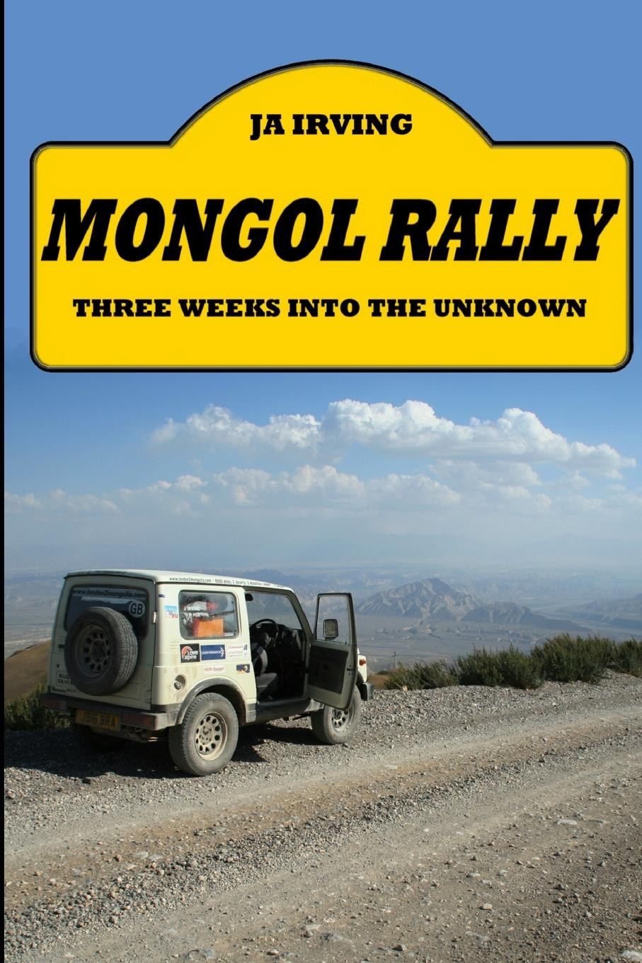 JOHN IRVING Mongol Rally - Three weeks into the unknown