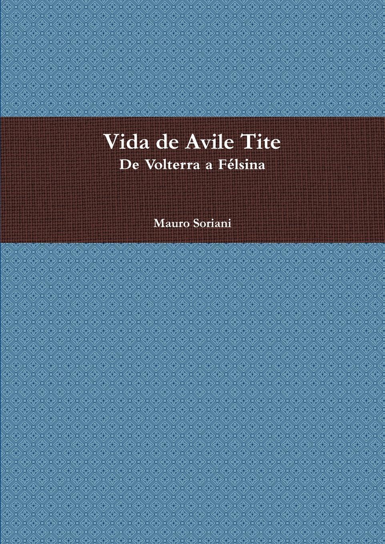 Mauro Soriani Vida de Avile Tite цена и фото