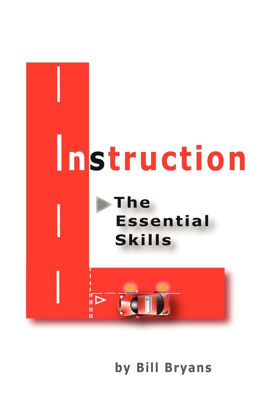Bill Bryans Instruction, The Essential Skills Second Edition недорго, оригинальная цена