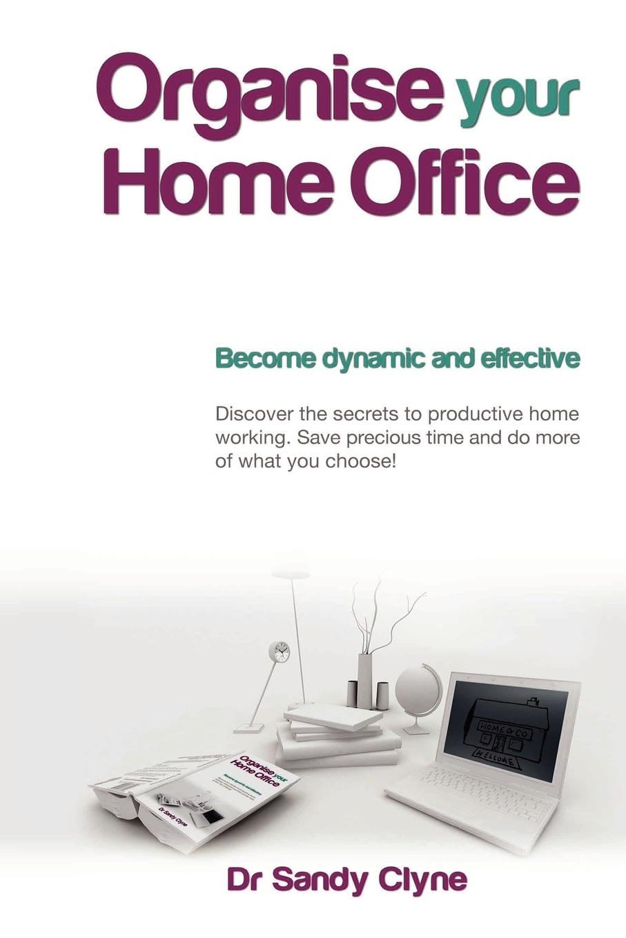 Organise Your Home Office Edition 2. Running a home office probably isn't what you like...