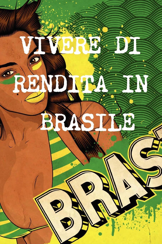 Vivere Di Rendita a 40 Anni in Brasile La globalizzazione che prometteva, dopo il crollo dell'Unione...