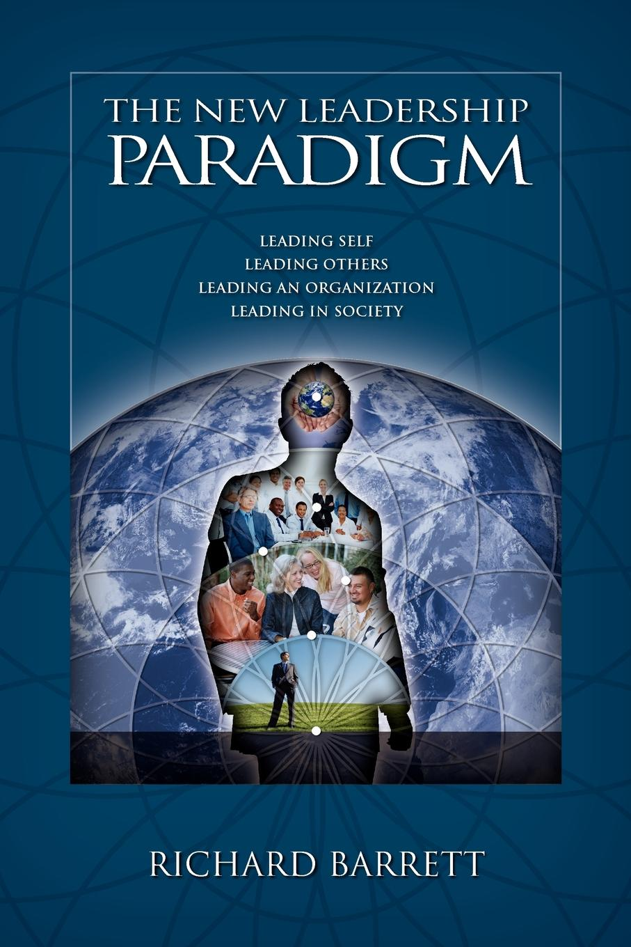 The New Leadership Paradigm New from Richard Barrett, The New Leadership Paradigm is more than...