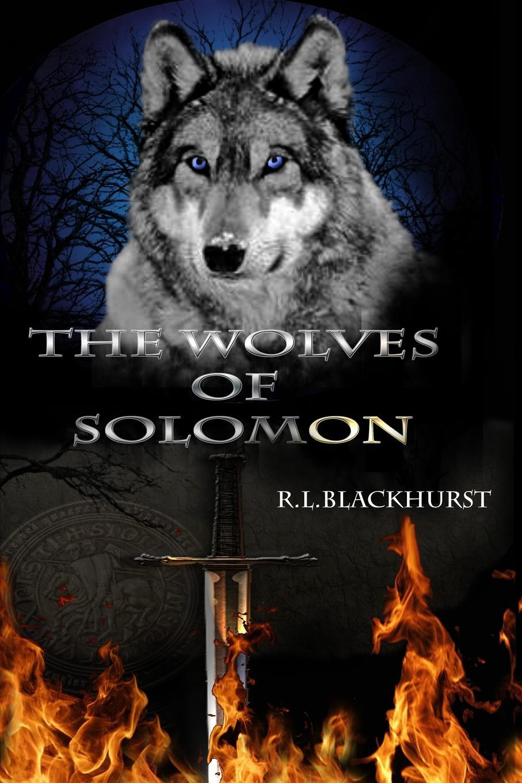 R. L. Blackhurst The Wolves of Solomon lynna banning templar knight forbidden bride