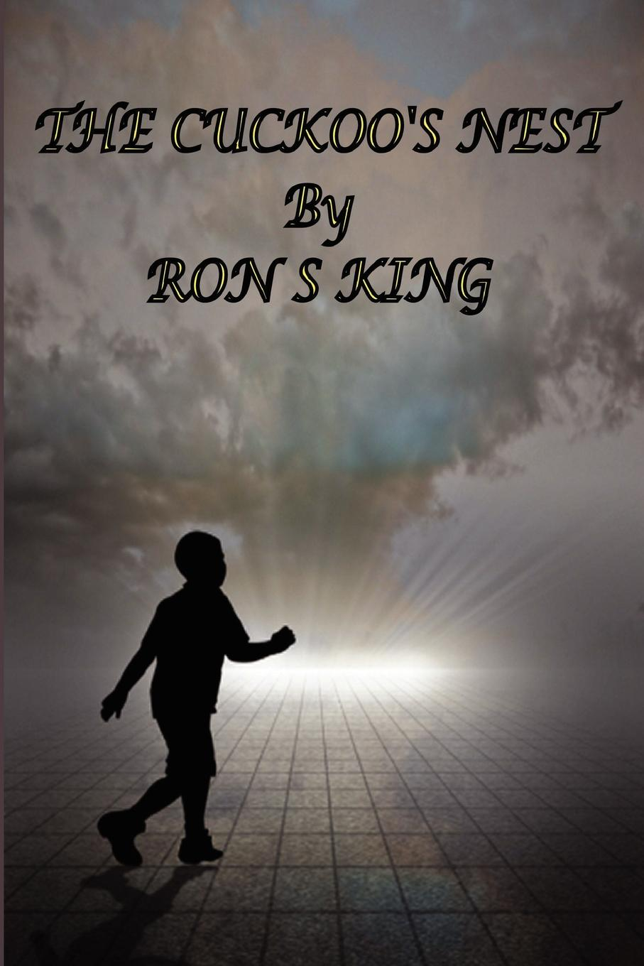 Ron S. King The Cuckoo.s Nest ron s legacy of ot
