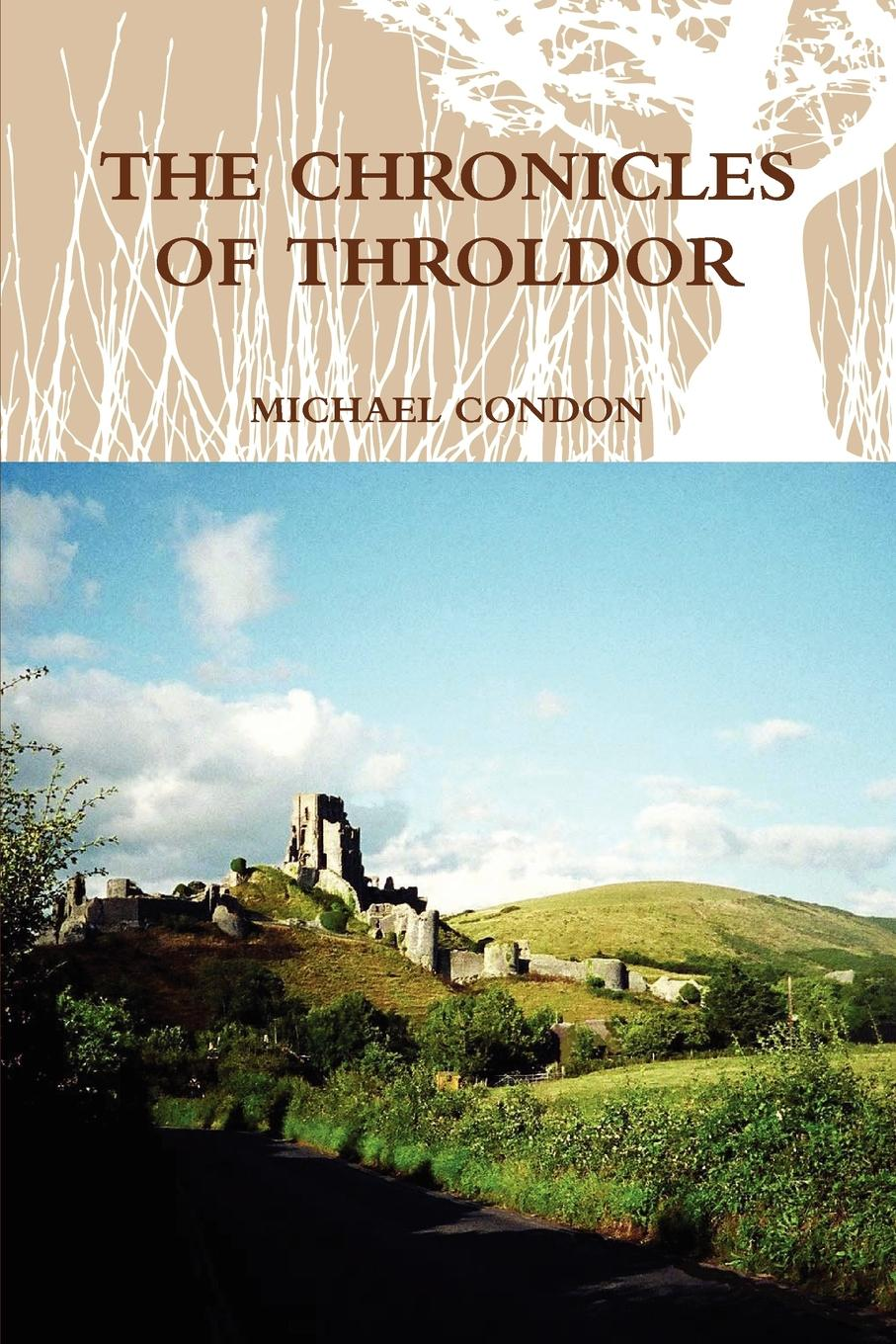Michael Condon The Chronicles of Throldor william law the spirit of prayer or the soul rising out of the vanity of time into the riches of eternity