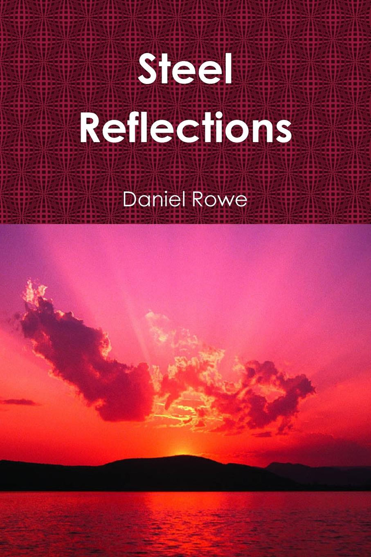 Daniel Rowe Steel Reflections