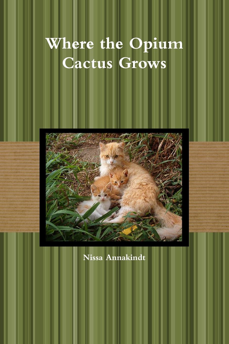 cat out of hell Nissa Annakindt Where the Opium Cactus Grows