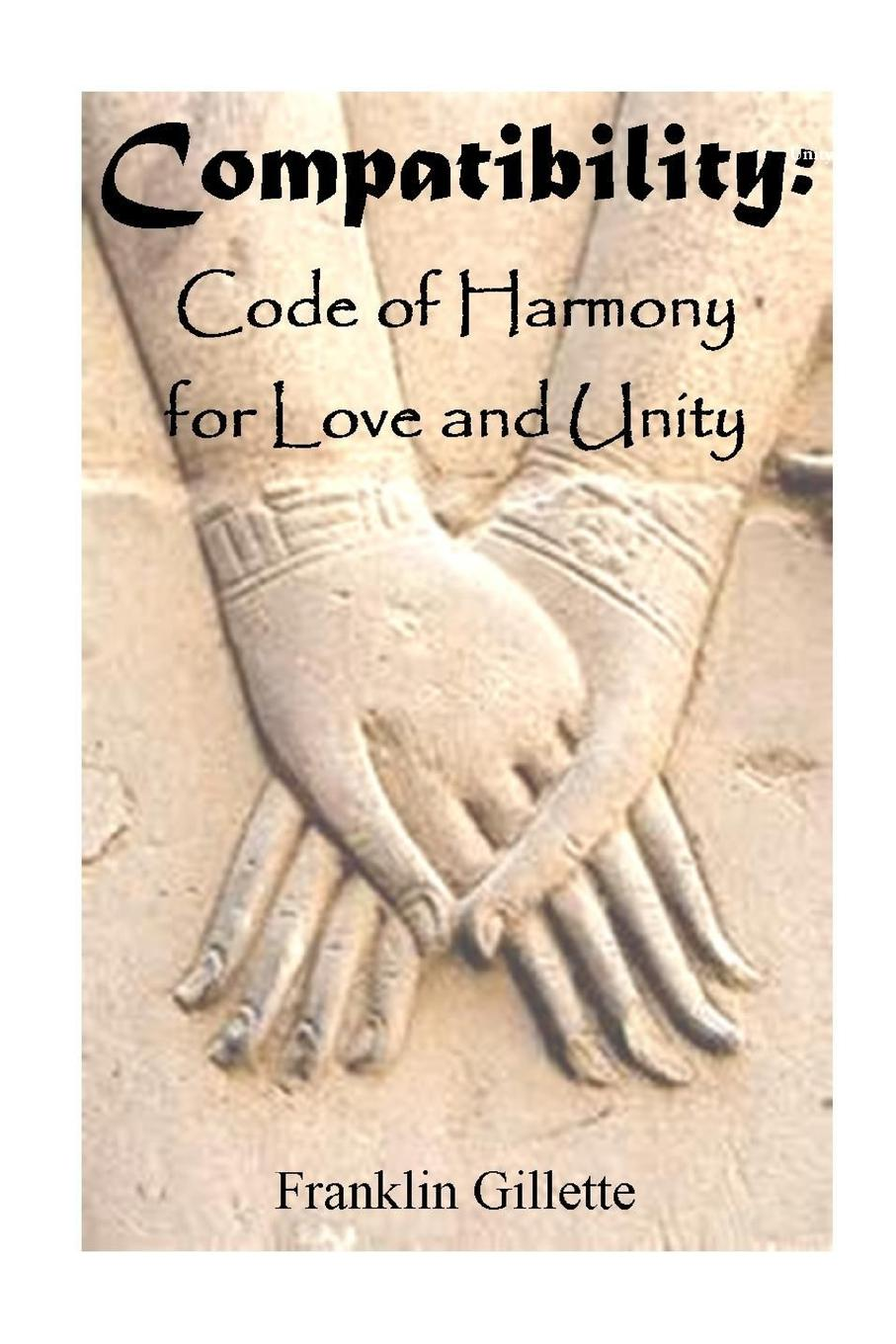 Фото - Franklin Gillette COMPATIBILITY Code of Harmony For Love . Unity рюкзак code code co073bwbyzk6