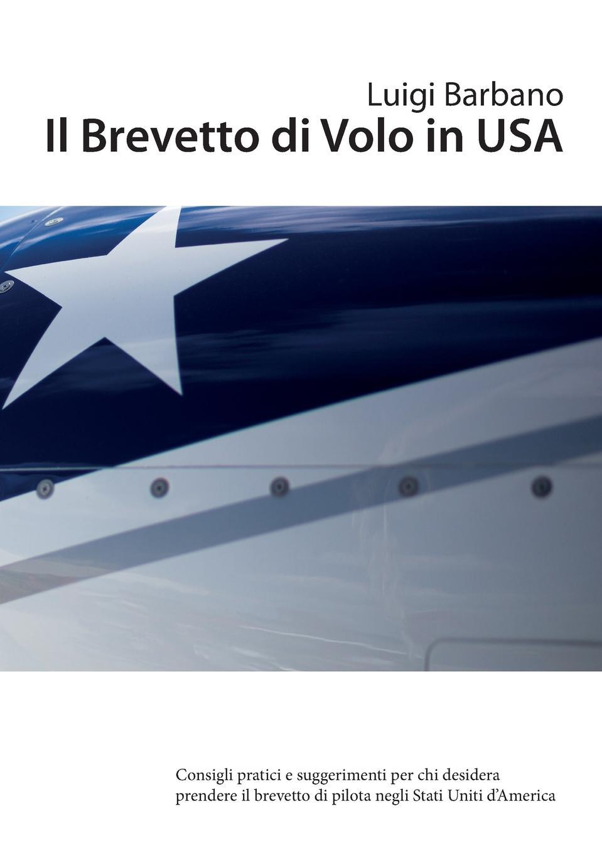 Luigi Barbano Il Brevetto di Volo in USA il volo passariano