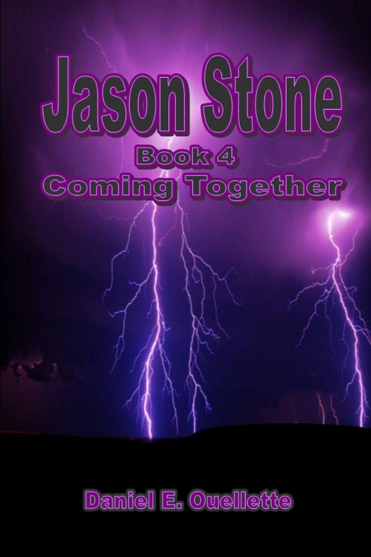 лучшая цена Daniel E. Ouellette Jason Stone (Book IV) Coming Together