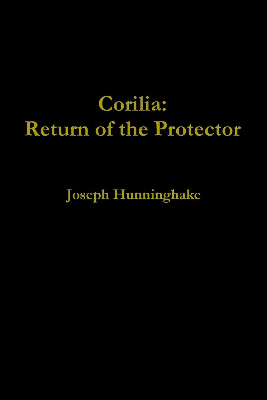 Joseph Hunninghake Corilia. Return of the Protector
