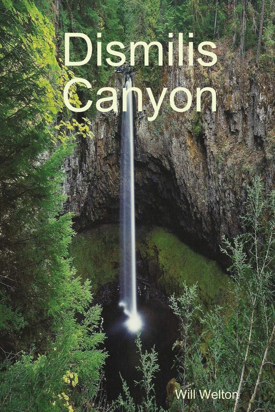Will Welton Dismilis Canyon canyon of lost souls