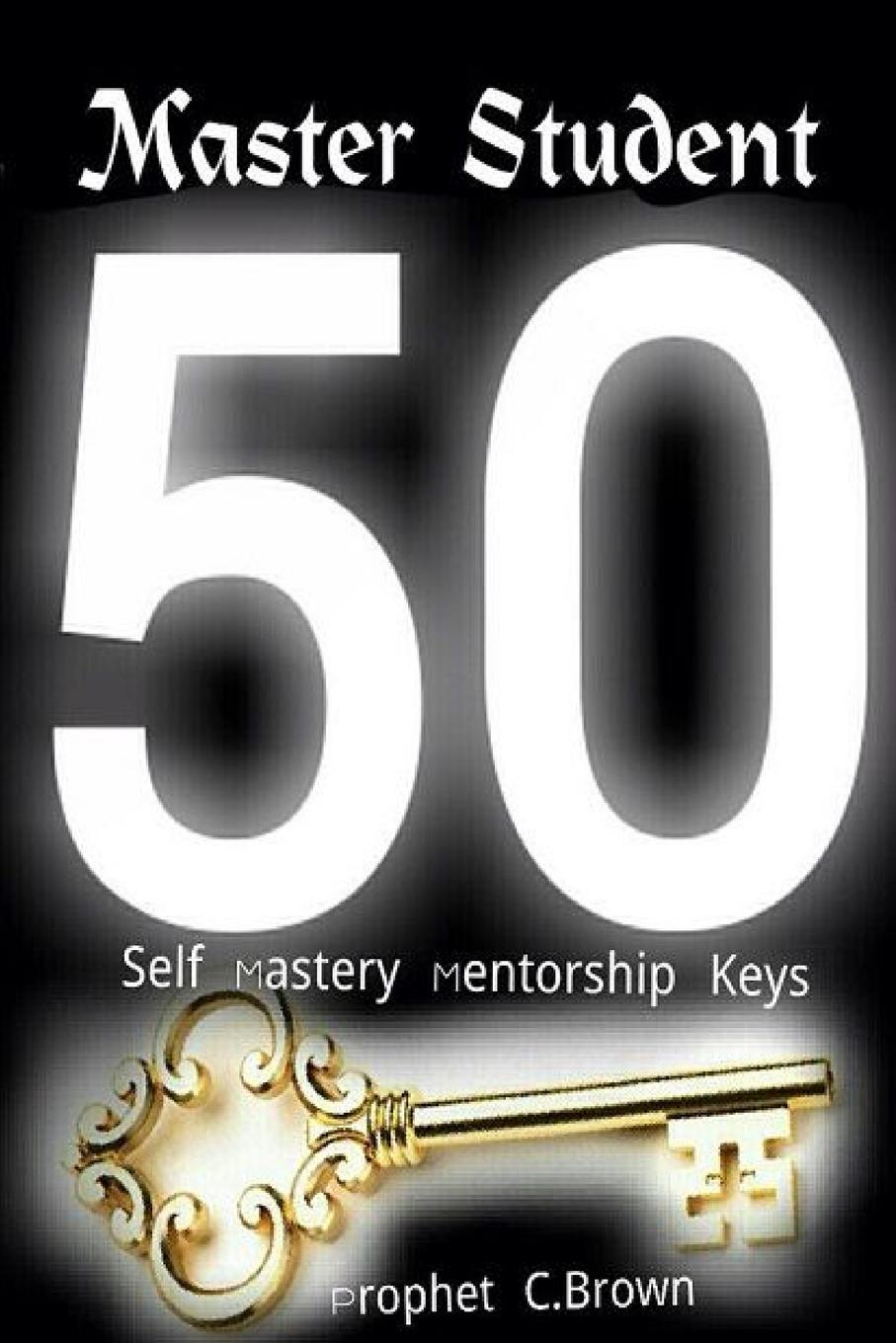Corvell Brown Master Student Mastery 50 Mentorship Keys robert sessions woodworth adjustment and mastery